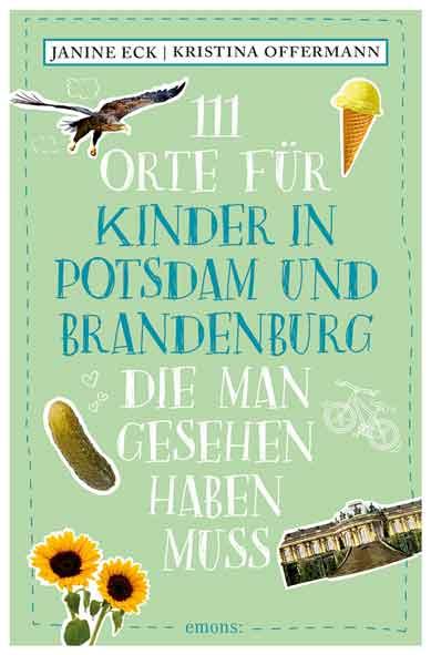 Buch Cover 111 Orte für Kinder in Potsdam und Brandenburg die man gesehen haben muss